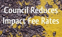 Council Reduces Impact Fee Rates