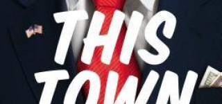 Recommended Reads: 'This Town' real-life story of Washington, D.C.'s insiders