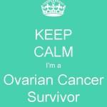 Keep Calm I'm An Ovarian Cancer Survivor