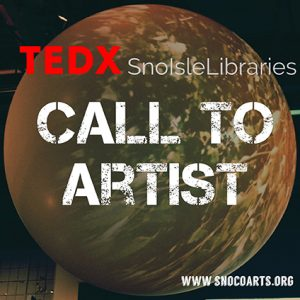 """TEDXSnoHoLibraries 2016"" are making a Call to Artists for their November 2016 event, to be held at Edmonds Center for the Arts."